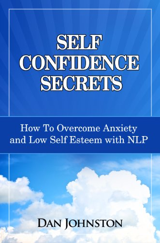 Self Confidence Secrets How To Overcome Anxiety and Low Self Esteem with NLP